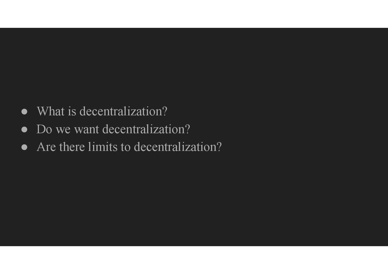 Devcon - Decentralization and its Discontents-page-004.jpg