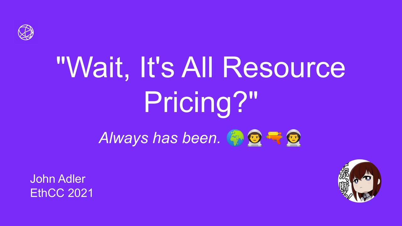 EthCC 2021 - _Wait, It's All Resource Pricing__-1.jpg
