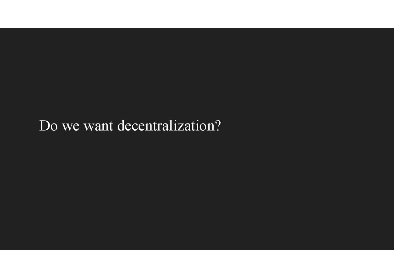 Devcon - Decentralization and its Discontents-page-021.jpg